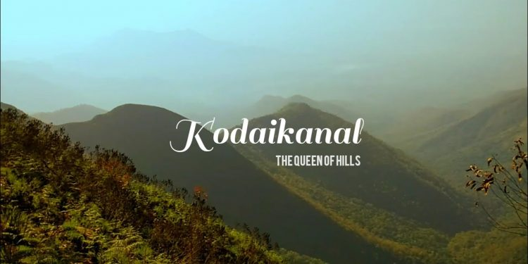 Queen Of Hill Stations – Kodai Kanal- Places To Visit In India